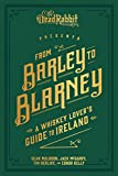 Muldoon, S: From Barley to Blarney: A Whiskey Lover's Guide to Ireland