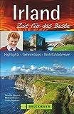 Irland - Zeit für das Beste: Highlights - Geheimtipps - Wohlfühladressen