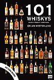 101 Whiskys: die man probiert haben muss - aktualisierte Ausgabe