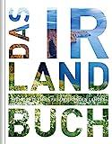 Das Irland Buch: Highlights eines faszinierenden Landes (Keine Reihe)