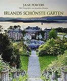 Irlands schönste Gärten: romantisch, magisch, windumtost