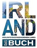 Das Irland Buch: Highlights einer faszinierenden...